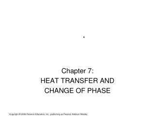 Chapter 7: HEAT TRANSFER AND CHANGE OF PHASE