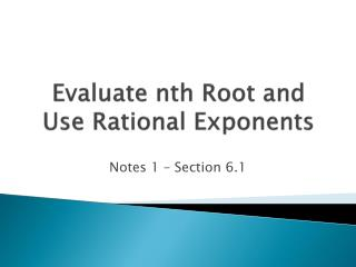 Evaluate nth Root and Use Rational Exponents