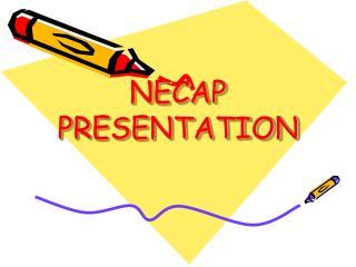 NECAP  PRESENTATION
