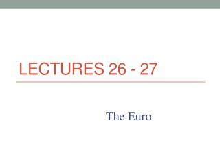 Lectures 26 - 27