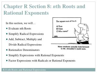 In this section, we will… Evaluate nth Roots  Simplify Radical Expressions