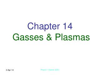 Chapter 14  Gasses  Plasmas