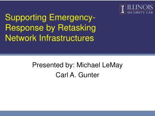 Supporting Emergency-Response by Retasking Network Infrastructures