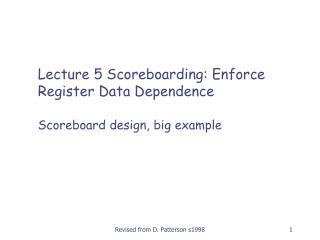 Lecture 5  Scoreboarding: Enforce Register Data Dependence