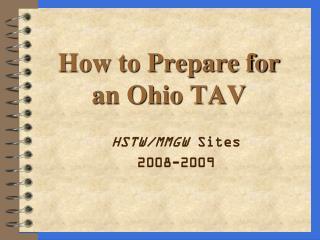 How to Prepare for  an Ohio TAV