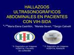 HALLAZGOS ULTRASONOGR FICOS ABDOMINALES EN PACIENTES  CON VIH-SIDA -Mar a Elena Castrill n,  Mariela Severi, Sergio Cati