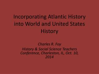 Incorporating Atlantic History into World and United States History