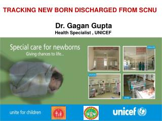 TRACKING NEW BORN DISCHARGED FROM SCNU Dr. Gagan Gupta