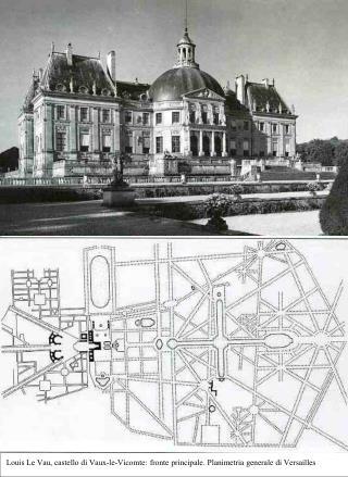 Louis Le Vau, castello di Vaux-le-Vicomte: fronte principale. Planimetria generale di Versailles