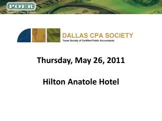 Thursday, May 26, 2011 Hilton  Anatole  Hotel