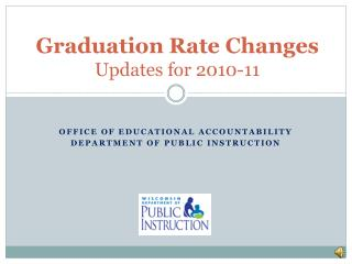 Graduation Rate Changes Updates for 2010-11