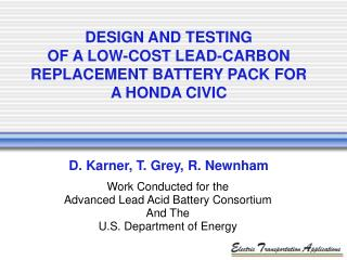 Work Conducted for the Advanced Lead Acid Battery Consortium And The U.S. Department of Energy