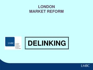 LONDON MARKET REFORM