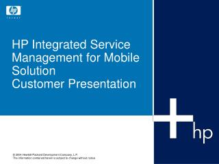 HP Integrated Service Management for Mobile Solution Customer Presentation