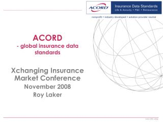 ACORD - global insurance data standards