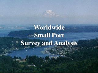Worldwide Small Port Survey and Analysis