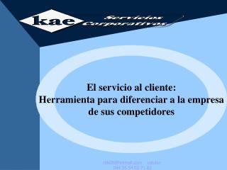 El servicio al cliente: Herramienta para diferenciar a la empresa de sus competidores
