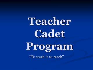 Teacher  Cadet  Program