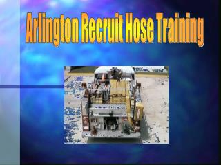Arlington Recruit Hose Training
