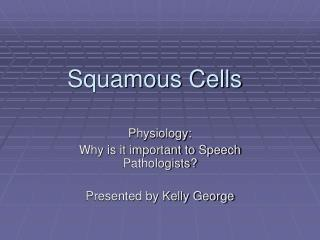 Squamous Cells
