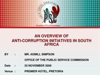 AN OVERVIEW OF ANTI-CORRUPTION INITIATIVES IN SOUTH AFRICA