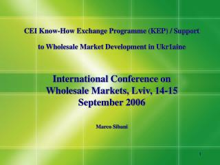 CEI Know-How Exchange Programme (KEP) / Support to Wholesale Market Development in Ukr 1 aine