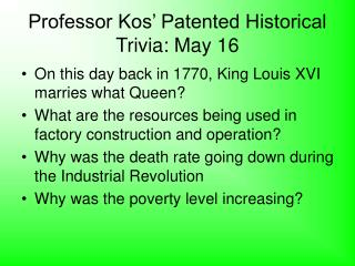 Professor Kos' Patented Historical Trivia: May 16