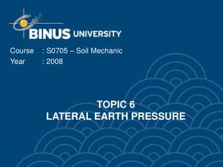 TOPIC 6  LATERAL EARTH PRESSURE