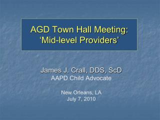 AGD Town Hall Meeting: 'Mid-level Providers'