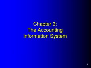 Chapter 3: The Accounting  Information System