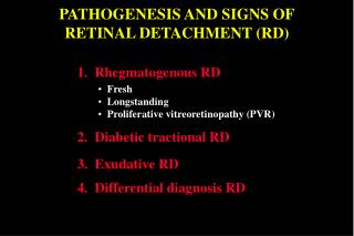 PATHOGENESIS AND SIGNS OF RETINAL DETACHMENT (RD)