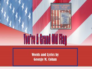 Words and Lyrics by  George M. Cohan