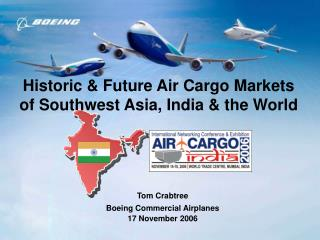 Historic & Future Air Cargo Markets of Southwest Asia, India & the World