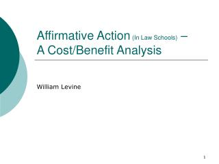 Affirmative Action  (In Law Schools)  –  A Cost/Benefit Analysis