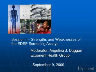 Session I –  Strengths and Weaknesses of the EDSP Screening Assays