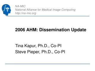 2006 AHM: Dissemination Update