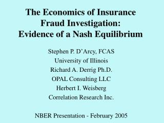 The Economics of Insurance Fraud Investigation: Evidence of a Nash Equilibrium