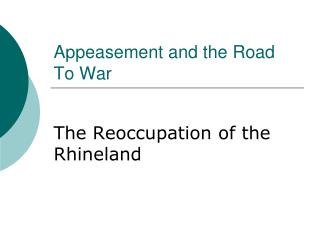 Appeasement and the Road To War