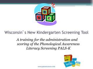 Wisconsin ' s New Kindergarten Screening Tool