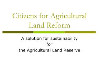 Citizens for Agricultural Land Reform