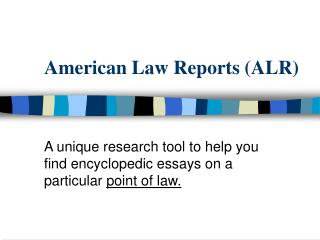 American Law Reports (ALR)