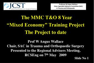 "The MMC T&O 8 Year  ""Mixed Economy"" Training Project The Project to date"