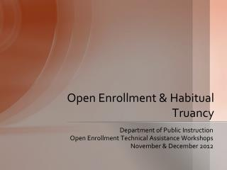 Open Enrollment & Habitual Truancy