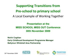 Supporting Transitions from  Pre-school to primary school A Local Example of Working Together