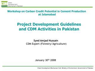 Project Development Guidelines and CDM Activities in Pakistan