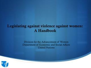 Legislating against violence against women: A Handbook