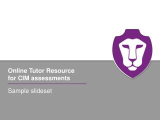 Online Tutor Resource  for CIM assessments