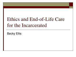 Ethics and End-of-Life Care for the Incarcerated