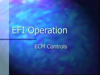 EFI Operation