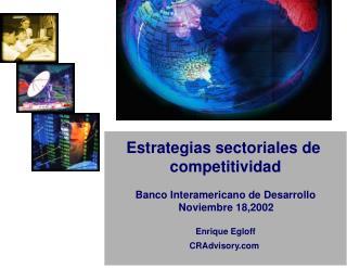 Estrategias sectoriales de  competitividad Banco Interamericano de Desarrollo  Noviembre 18,2002